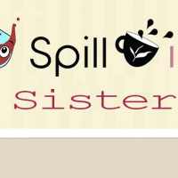 SPILL IT !! SISTER Online